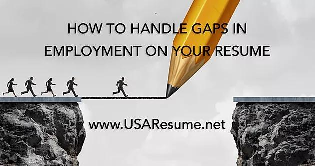 How To Handle Gaps in Employment on Your Resume