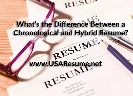 What's the Difference Between a Chronological and Hybrid Resume