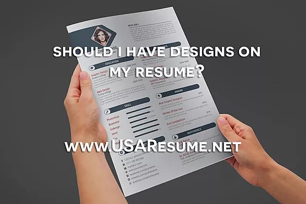 Should I Have Designs On My Resume